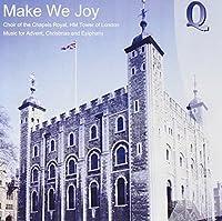 Make We Joy by Chapels Royal Choir (2012-06-11)