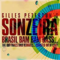 Sonzeira Brasil Bam Bam Bass the Out Takes by Gilles Peterson