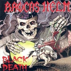 BROCAS HELM-BLACK DEATH