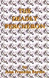 The Deadly Percheron (Missing Mystery, #7)