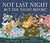Not Last Night But the Night Before