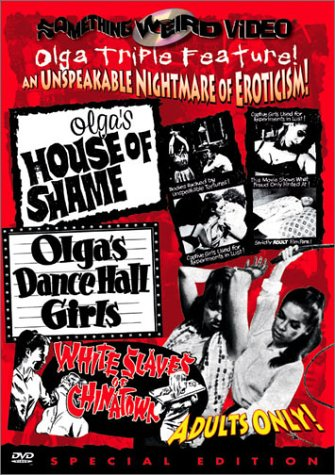 Olga's House of Shame / Olga's Dance Hall Girls / White Slaves of Chinatown (Special Edition)