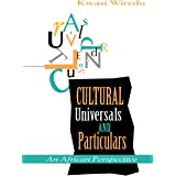 Cultural Universals and Particulars: An African Perspective (African Systems of Thought)