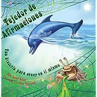 Tejedor de Afirmaciones: Un cuento que aumenta la autoestima en los niños, creer en ellos mismos, mientras que reducen su estrés y su ansiedad (Spanish Edition)