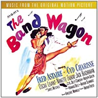 The Band Wagon: Original Motion Picture Soundtrack
