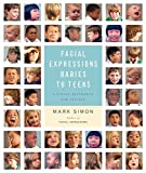 Facial Expressions Babies to Teens: A Visual Reference for Artists 画像