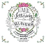 Hand Lettering for Relaxation: An Inspirational Workbook for Creating Beautiful Lettered Art (English Edition)