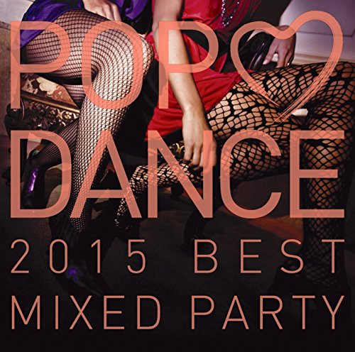 POP LOVE DANCE 2015 BEST MIXED...