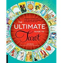 The Ultimate Guide to Tarot (The Ultimate Guide to...)