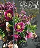 Vintage Flowers: Zauberhafte Ideen fuer nostalgische Blumenarrangements 画像