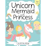 Unicorn, Mermaid and Princess Coloring Book: For Kids Ages 4-8