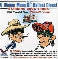 O-Obama Mean Ol Bailout Blues