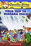 Field Trip to Niagara Falls (Geronimo Stilton)