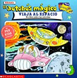 El autobus magico Viaja Al Espacio / The Magic School Bus Sees the Stars (El Autobus Magico / the Magic School Bus)