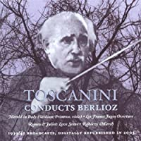 Toscanini Conducts Berlioz