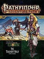 Twilight Child: War for the Crown (Pathfinder Adventure Path)