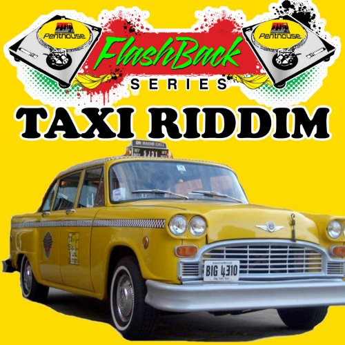 Penthouse Flashback Series (Taxi Riddim)