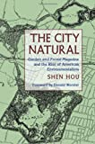 The City Natural: Garden and Forest Magazine and the Rise of American Environmentalism (Pittsburgh History of the Urban Environment)