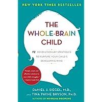 The Whole-Brain Child: 12 Revolutionary Strategies to Nurtur…