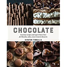 Chocolate : Luscious recipes and expert know-how for biscuits, cakes, sweet treats and desserts (2016)