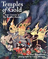 Temples of Gold: Seven Centuries of Thai Buddhist Paintings