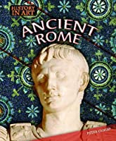 Ancient Rome (History in Art)