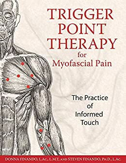Trigger Point Therapy for Myofascial Pain: The Practice of Informed Touch by [Finando, Donna]