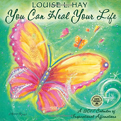 You Can Heal Your Life 2017 Calendar: Inspirational Affirmations