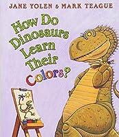 How Do Dinosaurs Learn Their Colors? (How Do Dinosaurs...?)