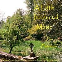 A Little Incidental Music