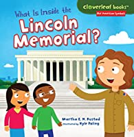What Is Inside the Lincoln Memorial? (Cloverleaf Books: Our American Symbols)