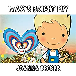 Max'S Bright Fly by [Becker, Joanna]
