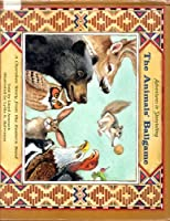 The Animal's Ballgame: A Cherokee Story from the Eastern Band of the Cherokee Nation (Adventures in Storytelling)