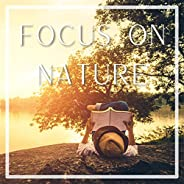 Focus on Nature