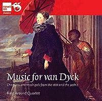 ヴァン・ダイクの音楽 ~16世紀から20世紀のシャンソンとマドリガル(Music For Van Dyck)