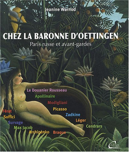 Chez la baronne d'Oettingen : Paris russe et avant-gardes (1913-1935)