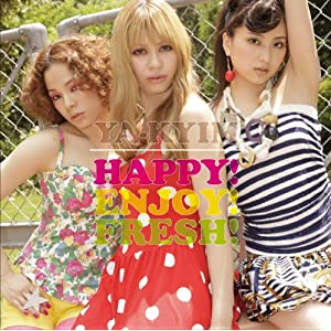 HAPPY!ENJOY!FRESH!