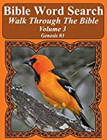 Bible Word Search Walk Through The Bible Volume 3: Genesis #3 Extra Large Print (Bible Word Search Puzzles For Adults Jumbo Print Bird Lover's Edition)