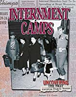 Internment Camps (Uncovering the Past: Analyzing Primary Sources)