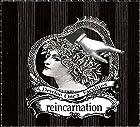 reincarnation()