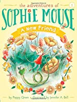 SOPHIE #1 NEW FRIEND (The Adventures of Sophie Mouse)
