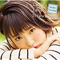 Lovely Lovely Strawberry(初回限定盤)(DVD付)