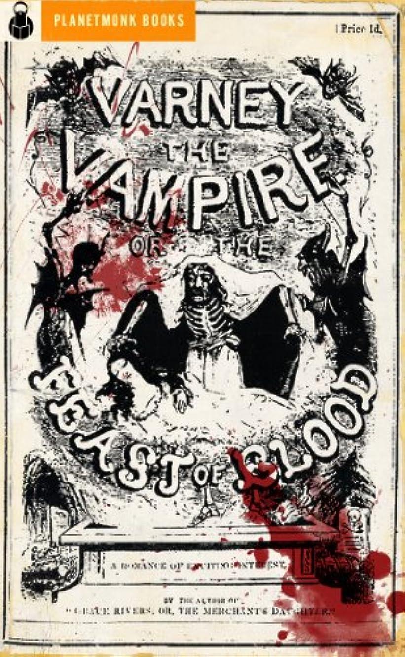 退屈ヒステリック祈るVarney the Vampire (The Feast of Blood) (1847) (English Edition)