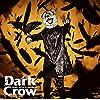 【Amazon.co.jp限定】Dark Crow (初回生産限定盤) (DVD付) (オリジナルリフレクトステッカー(Amazon.co.jp絵柄)付)