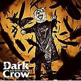 Dark Crow (初回生産限定盤) (DVD付) (特典なし)