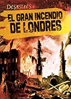 El gran incendio de Londres/ The Great Fire of London (Desastres)