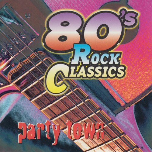 80's Rock Classics: Party Town