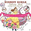DISNEY GIRLS Coloring Book with LITTLE FRIENDS 世界の花模様を楽しむディズニー・ガールズと小さな仲間たちのぬり絵