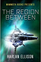 Mammoth Books presents The Region Between Kindle Edition