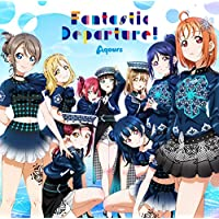 「ラブライブ! サンシャイン!! Aqours 6th LoveLive! DOME TOUR 2020」テーマソングCD「Fantastic Departure!」
